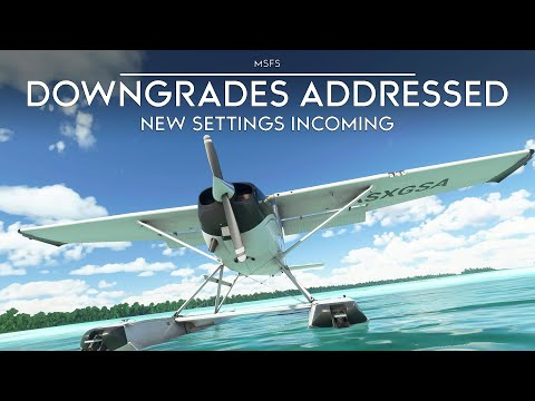 "Microsoft Flight Simulator - ""Downgrades"" Addressed, New Graphics Settings, Fixes"