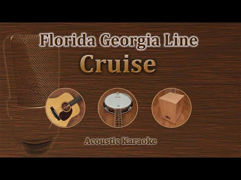 Cruise - Florida Georgia Line (Acoustic Karaoke)