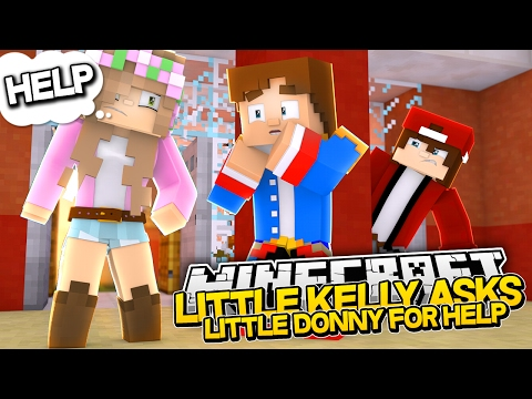 ASKING LITTLE DONNY FOR HELP! Minecraft Little Kelly (Roleplay)