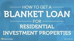 How to Get a Blanket Loan for Residential Investment Properties | Ask a Lender