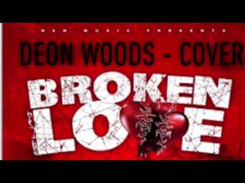 Mo3 – Broken Love (Cover By Deon Woods)
