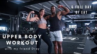 UPPER BODY WORKOUT WITH DRAY | full day of eating on prep