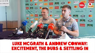 Luke McGrath & Andrew Conway: excitement, praising the Dubs and World Cup prep