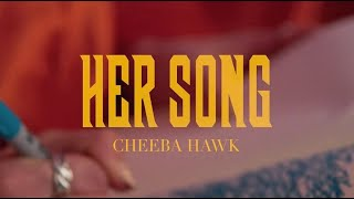 Cheeba Hawk - HER SONG (Official Music Video)