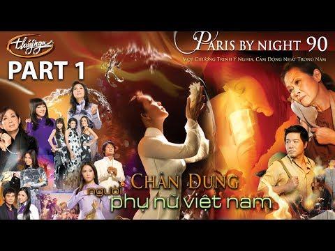 Paris By Night 90 - Chân Dung Người Phụ Nữ Việt Nam (Part 1)