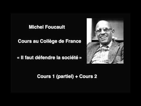 Michel Foucault - Il faut défendre la société - Cours 1 (partiel) et cours 2