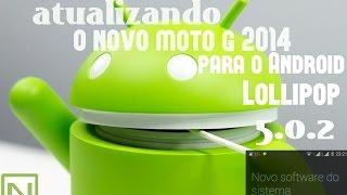 COMO ATUALIZAR O NOVO MOTO G 2014 (XT1069) PARA O ANDROID LOLLIPOP 5.0.2 VIA OTA  PASSO A PASSO