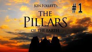Pillars of the Earth / Столпы Земли: Книга 1 - Из праха / #1