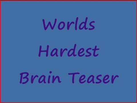 Worlds Hardest Brain Teaser - YouTube