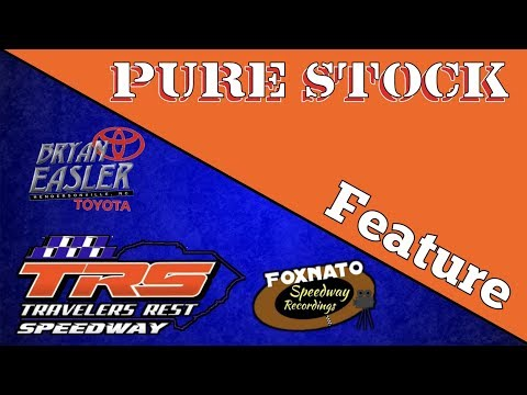7/27/18 Pure stock Feature | At Travelers Rest Speedway