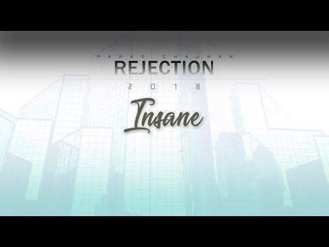 Rejection | Insane - Paras Chauhan | 2018 | HD Audio | Latest Album