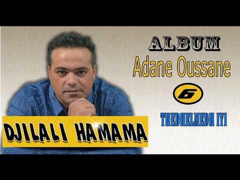 DJILALI HAMAMA ALBUM ADANE OUSSANE THEDHELMEDH IYI Official Audio