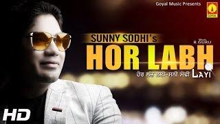 Hor Labh Layi │Sunny Sodhi│Brand Latest New Punjabi Songs 2014│Goyal Music