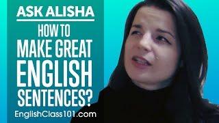 How to Make Great English Sentences? Ask Alisha