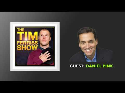 Daniel Pink Interview | The Tim Ferriss Show (Podcast)