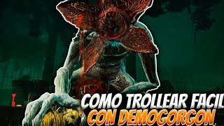 DEAD BY DAYLIGHT | COMO TROLLEAR FACIL CON EL DEMOGORGON DE STRANGER THINGS