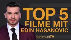 TOP 5: Edin Hasanovic Filme