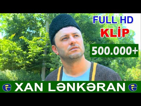 Qurban Nezerov - ♥ Xan Lenkeran ♥ | SUPER KLIP | 2017