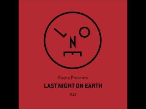 Sasha - Last Night On Earth 033 - January 2018