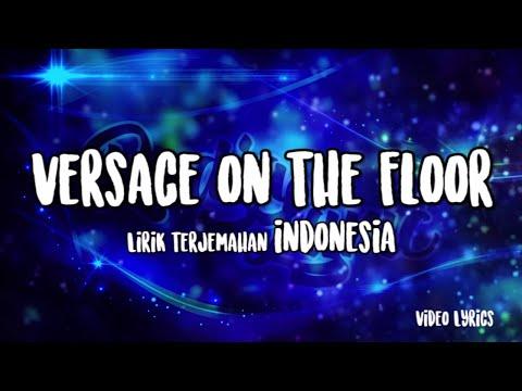 Versace On The Floor Lirik Terjemahan Indonesia Youtube