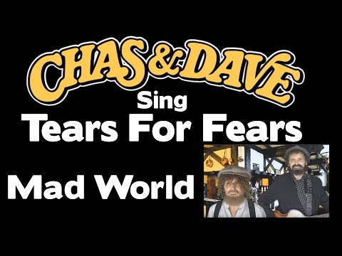 SO FUNNY!!! - Chas and Dave Sing Tears For Fears - Mad World