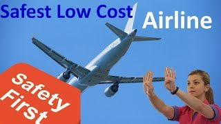 Top 10 Safest Low Cost Airlines In The World 2019 Revealed