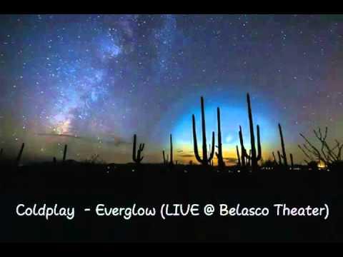Coldplay  Everglow Lyrics    @ Belasco Theater