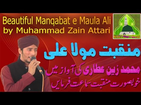 Manqabat Mola Ali by Muhammad Zain Attari