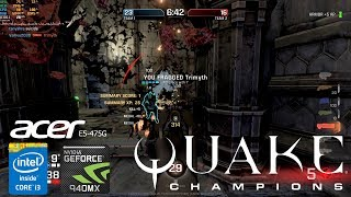 Quake Champions Geforce 940MX Acer Aspire E5-475G i3-6006u