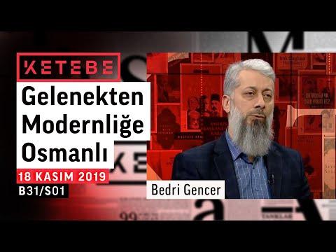 Ketebe - Gelenekten Modernliğe Osmanlı (Bedri Gencer)