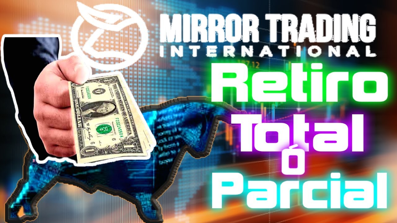 💰 Mirror Trading International Cómo Retirar TOTAL o PARCIAL MENTE Tutorial