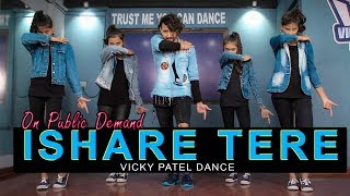 Ishare Tere Dance Video | Guru Randhawa | Vicky Patel Choreography | Bollywood Hip Hop