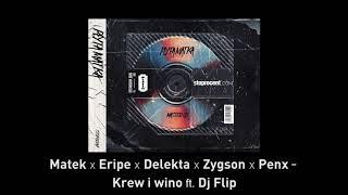 10. Matek x Eripe x Delekta x Zygson x Penx - Krew i wino (ft. DJ Flip) CD1