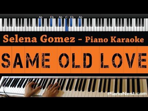Selena Gomez - Same Old Love - Piano Karaoke / Sing Along / Cover with Lyrics