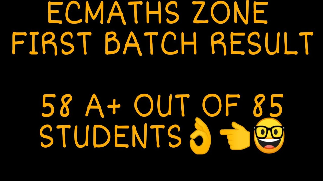 | EC MATHS ZONE | FIRST BATCH RESULT | PROUD OF YOU DEAR STUDENTS | SPECIAL BATCH ONLY |