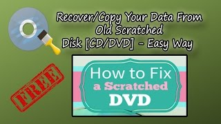 How to Recover/Copy Your Data From Old Scratched Disk(CD/DVD) - Easy Way