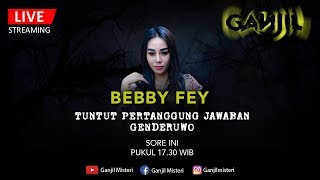 Bebby Fey Tuntut Pertanggungjawaban Genderewo!