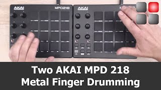 Two AKAI MPD 218 Metal Finger Drumming