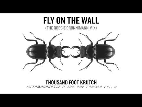 Thousand Foot Krutch: Fly on the Wall (The Robbie Bronnimann Mix) (Official Audio)