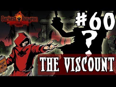 Darkest Dungeon Season 3 - THE VISCOUNT - Episode 60