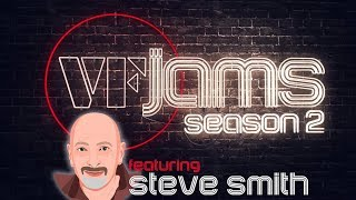 VFJams LIVE! - Steve Smith