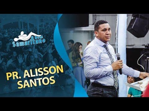 Alisson Santos Mensagem na Vigília O Bom Samaritano Setembro 2017