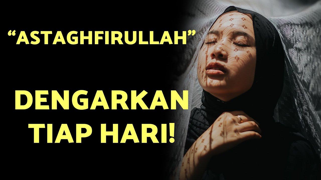 Afirmasi Positif Sebelum Tidur - ASTAGHFIRULLAH -  أستغفر الله