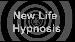 Watch Hypnosis New Life video