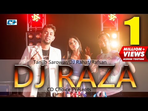DJ RAZA BY TANJIB SAROWAR  | MUSIC DJ RAHAT | RAP RAFSAN | Official Music Video 2017