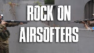 ROCK ON AIRSOFTERS