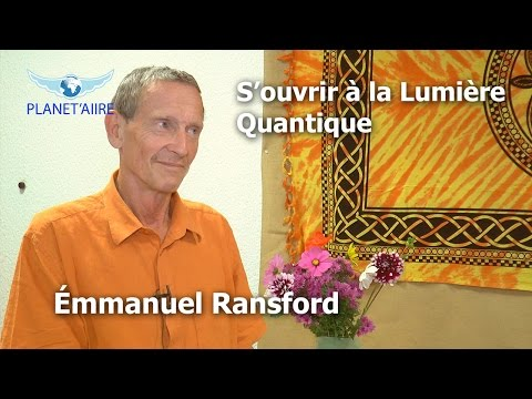 Emmanuel Ransford - S'ouvrir à la lumière quantique