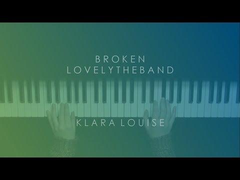 BROKEN   Lovelytheband Piano Cover