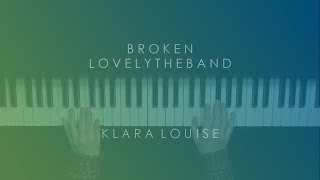 BROKEN | Lovelytheband Piano Cover