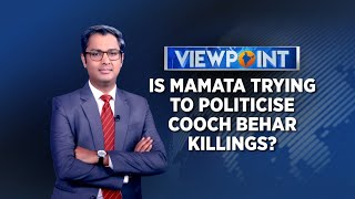 Is Mamata Trying To Politicise Cooch Behar's case? | Viewpoint with Zakka Jacob | CNN News18